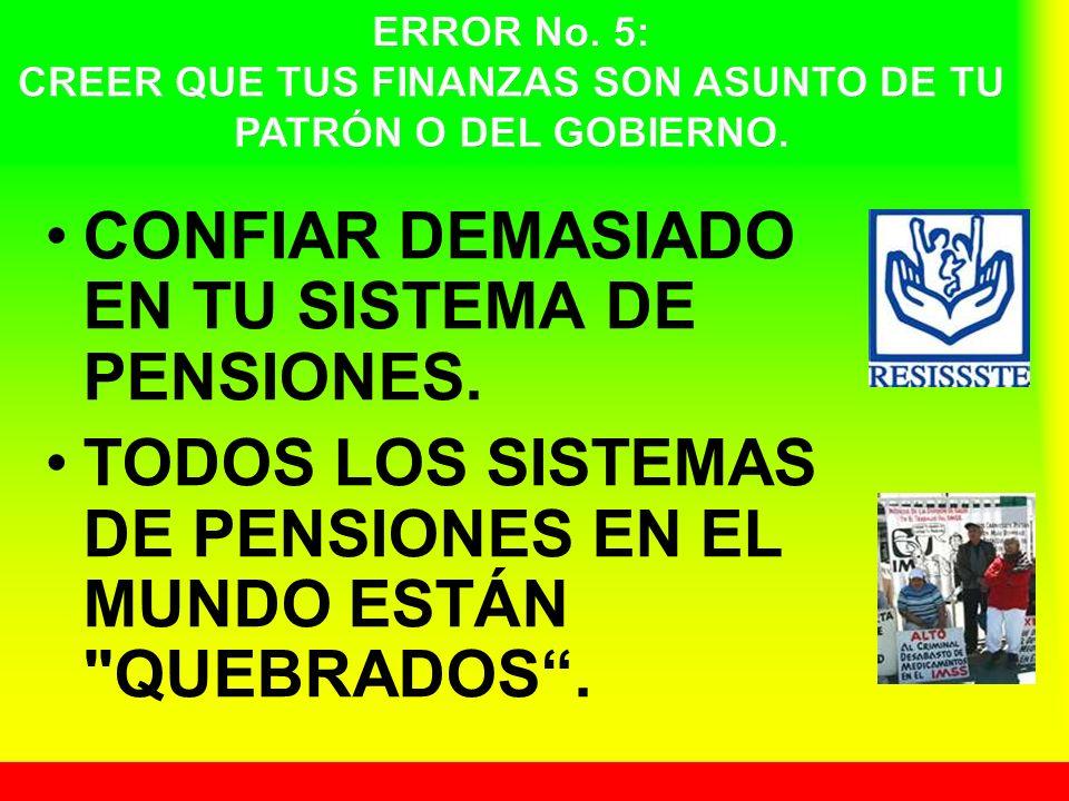 CONFIAR DEMASIADO EN TU SISTEMA DE PENSIONES. TODOS LOS SISTEMAS DE PENSIONES EN EL MUNDO ESTÁN