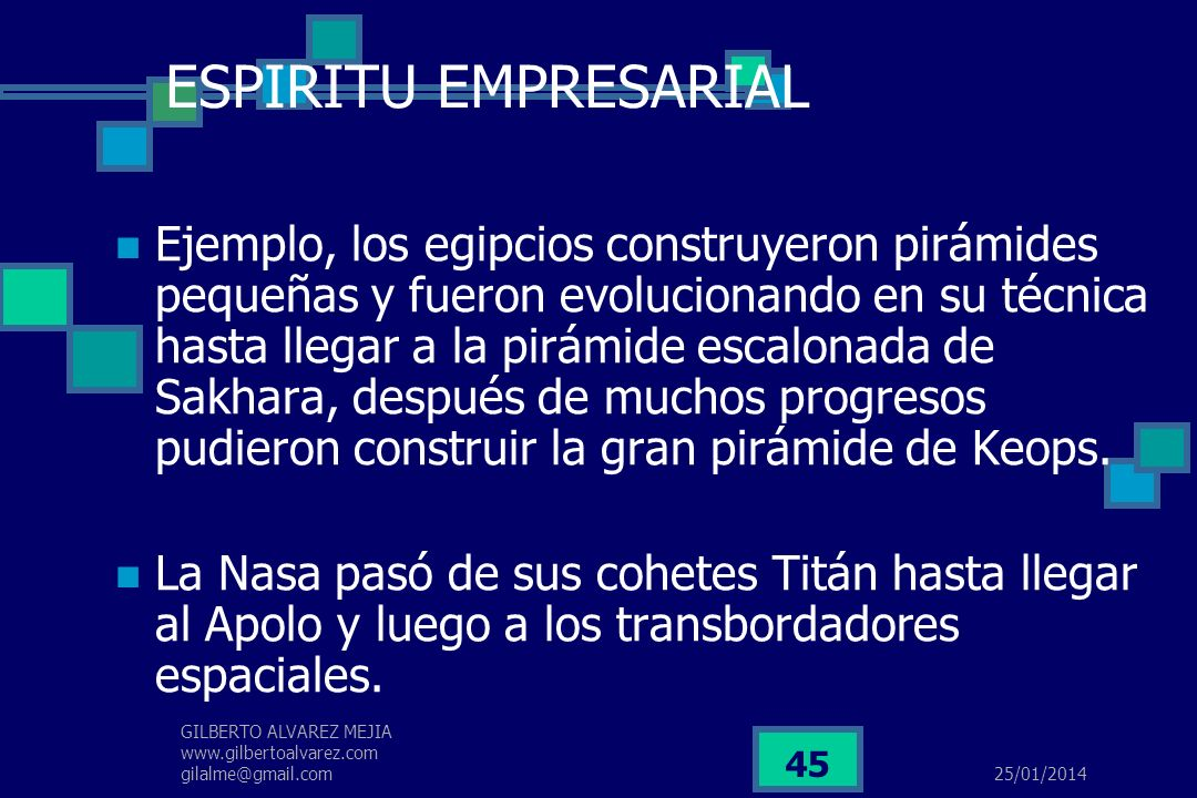 25/01/2014 GILBERTO ALVAREZ MEJIA www.gilbertoalvarez.com gilalme@gmail.com 44 ESPIRITU EMPRESARIAL 4.Por su capacidad de mantener una actitud continu