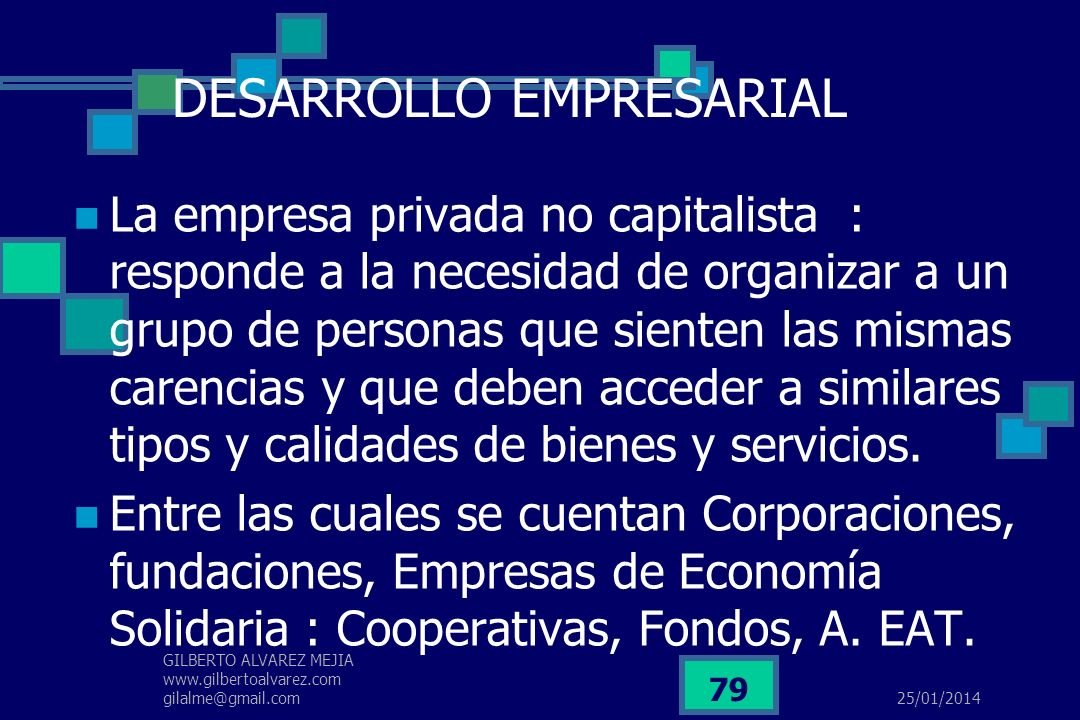 25/01/2014 GILBERTO ALVAREZ MEJIA www.gilbertoalvarez.com gilalme@gmail.com 78 Empresa multinacional Es aquella que opera desde su casa matriz en la f