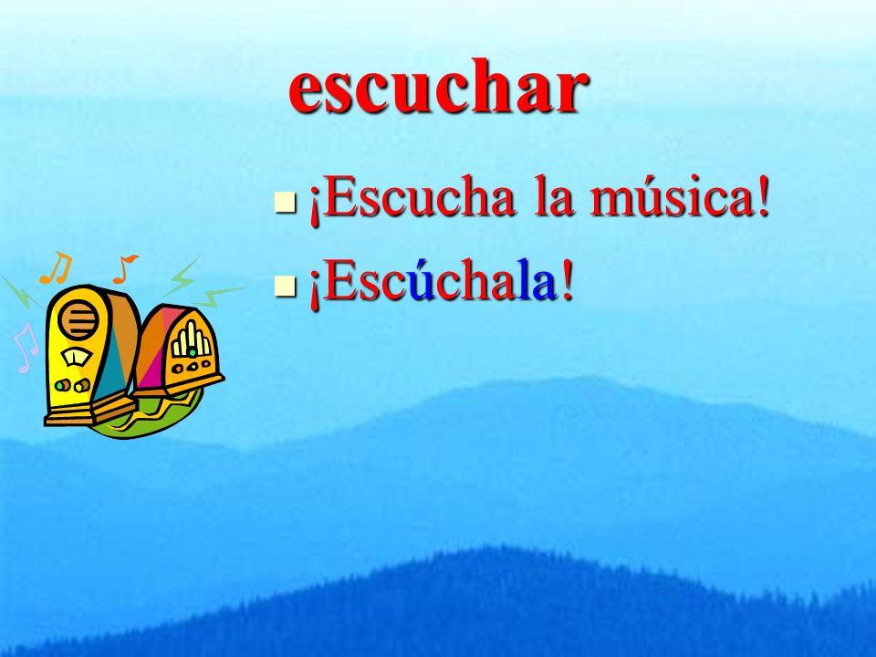 escuchar ¡Escucha la música! ¡Escucha la música! ¡Escúchala! ¡Escúchala!
