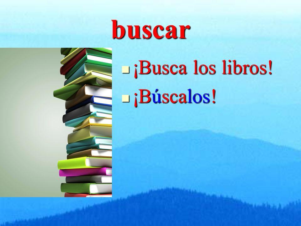 buscar ¡Busca los libros! ¡Busca los libros! ¡Búscalos! ¡Búscalos!