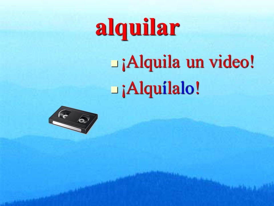 alquilar ¡Alquila un video! ¡Alquila un video! ¡Alquílalo! ¡Alquílalo!