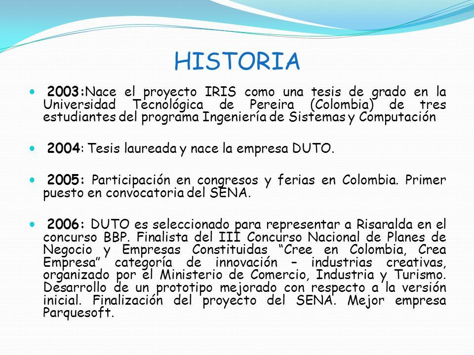 HISTORIA 2003:Nace el proyecto IRIS como una tesis de grado en la Universidad Tecnológica de Pereira (Colombia) de tres estudiantes del programa Ingen