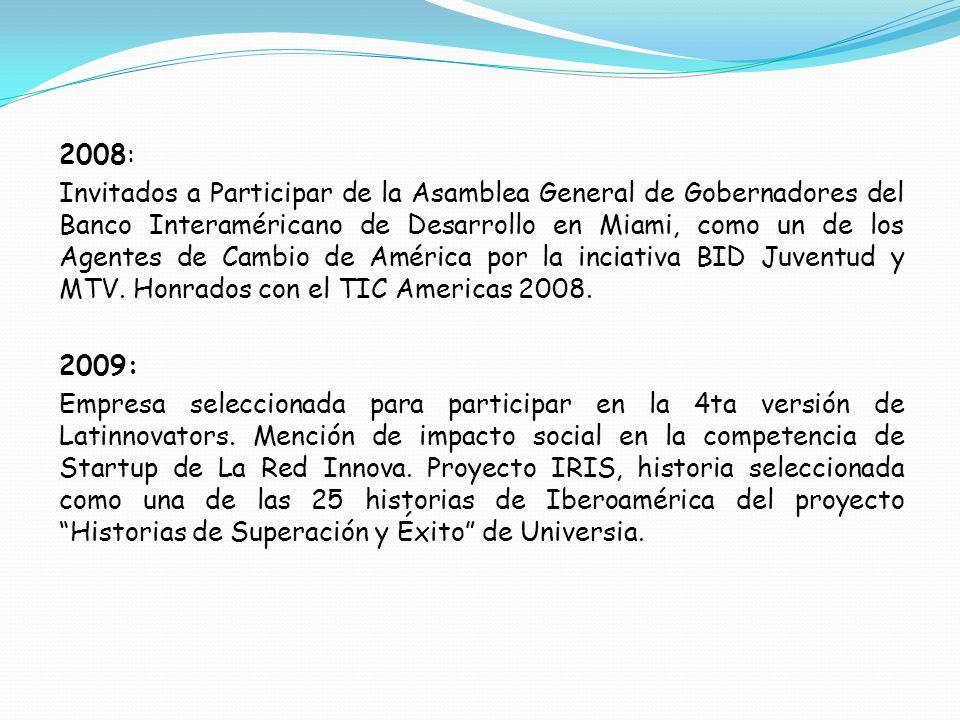 2008: Invitados a Participar de la Asamblea General de Gobernadores del Banco Interaméricano de Desarrollo en Miami, como un de los Agentes de Cambio