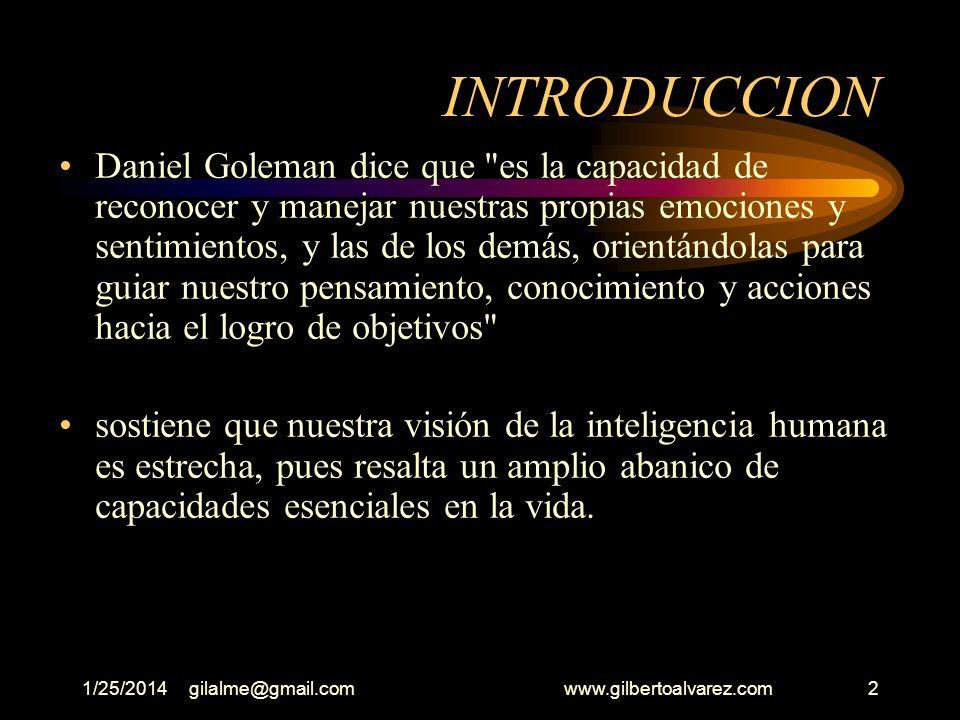 1/25/2014gilalme@gmail.com www.gilbertoalvarez.com1 INTELIGENCIA EMOCIONAL GILBERTO ALVAREZ MEJIA Idatacubo Fácil de usar espéralo