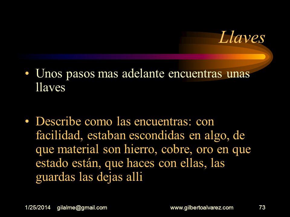 1/25/2014gilalme@gmail.com www.gilbertoalvarez.com72 Taza Quieres explorar la casa y sus alrededores, sales de ella y encuentras una taza en el suelo