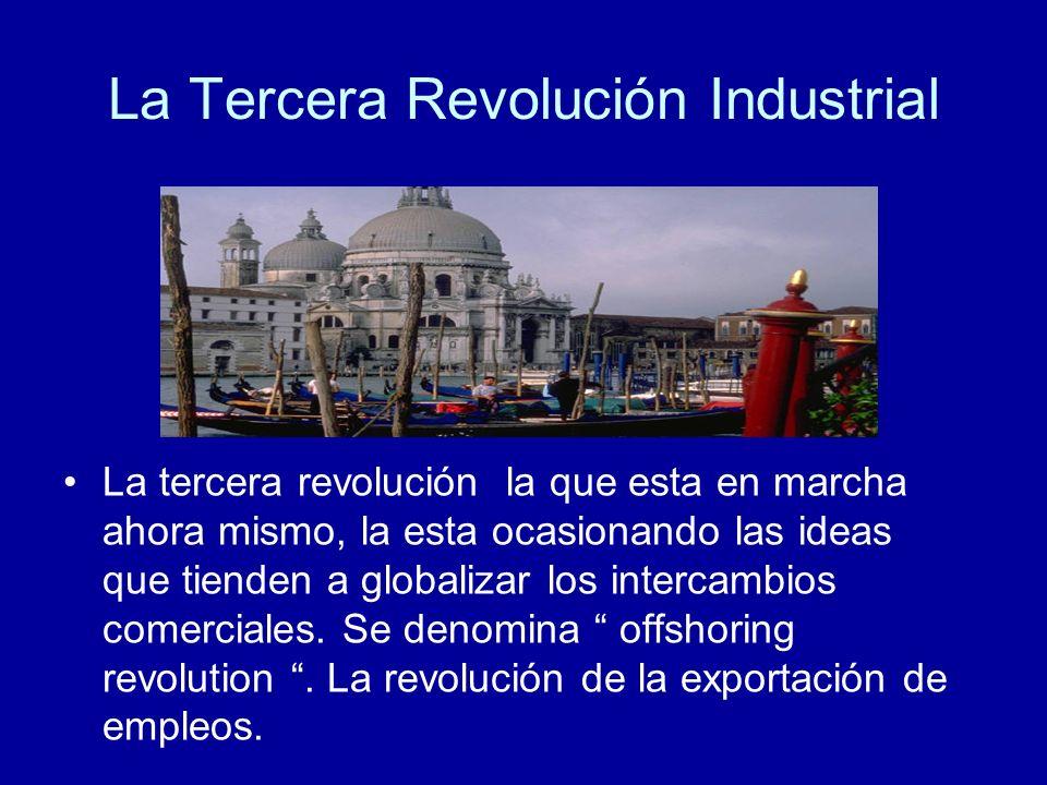 La Tercera Revolución Industrial La tercera revolución la que esta en marcha ahora mismo, la esta ocasionando las ideas que tienden a globalizar los intercambios comerciales.