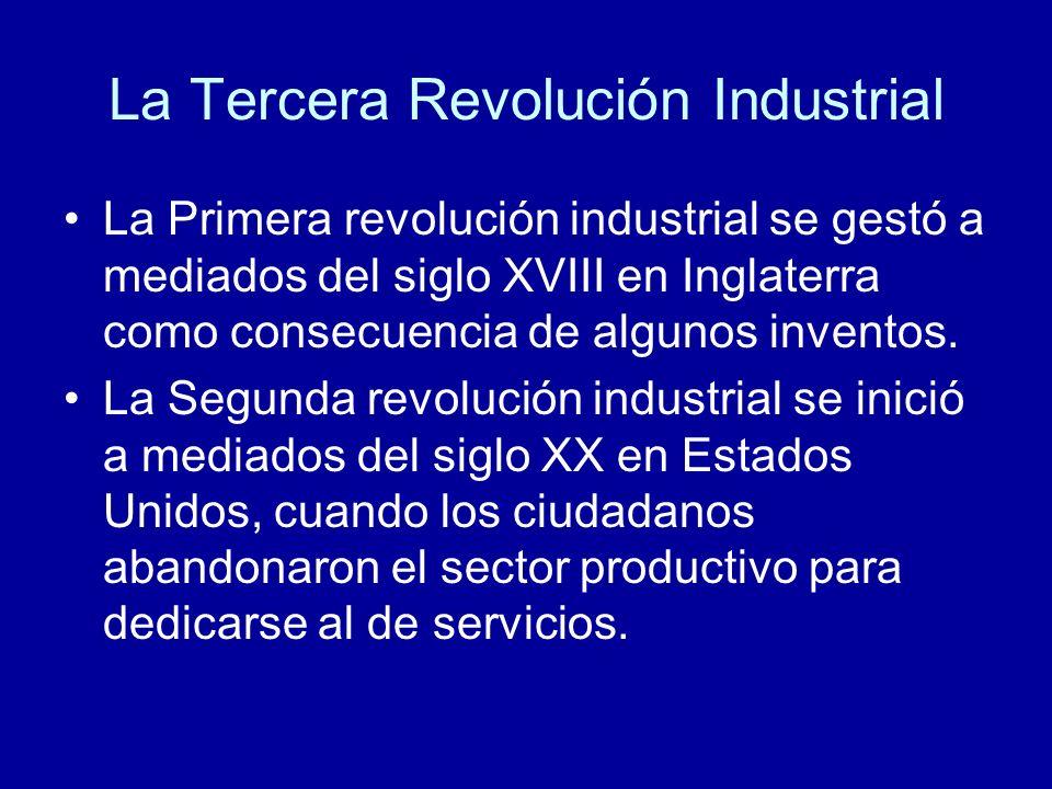 La Tercera Revolución Industrial La Primera revolución industrial se gestó a mediados del siglo XVIII en Inglaterra como consecuencia de algunos inven