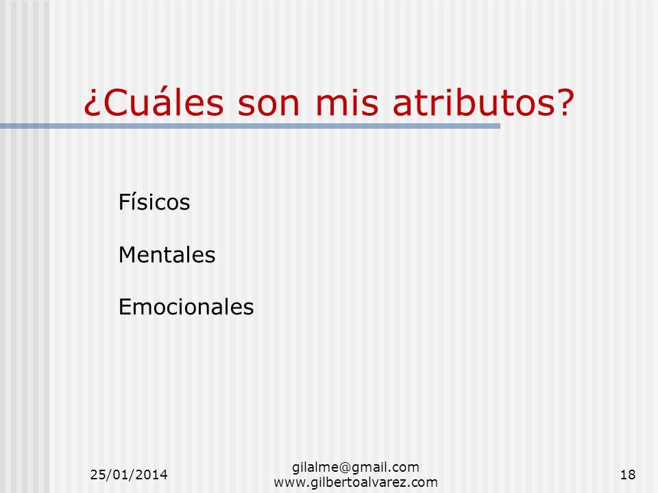 ¿Cuáles son mis atributos? Físicos Mentales Emocionales 25/01/201418