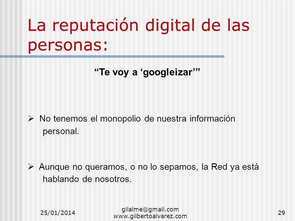 La reputación digital de las personas: Te voy a googleizar No tenemos el monopolio de nuestra información personal. Aunque no queramos, o no lo sepamo