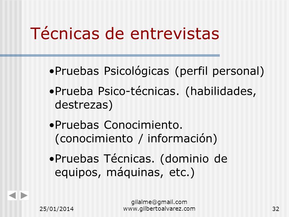 Técnicas de entrevistas Pruebas Psicológicas (perfil personal) Prueba Psico-técnicas. (habilidades, destrezas) Pruebas Conocimiento. (conocimiento / i