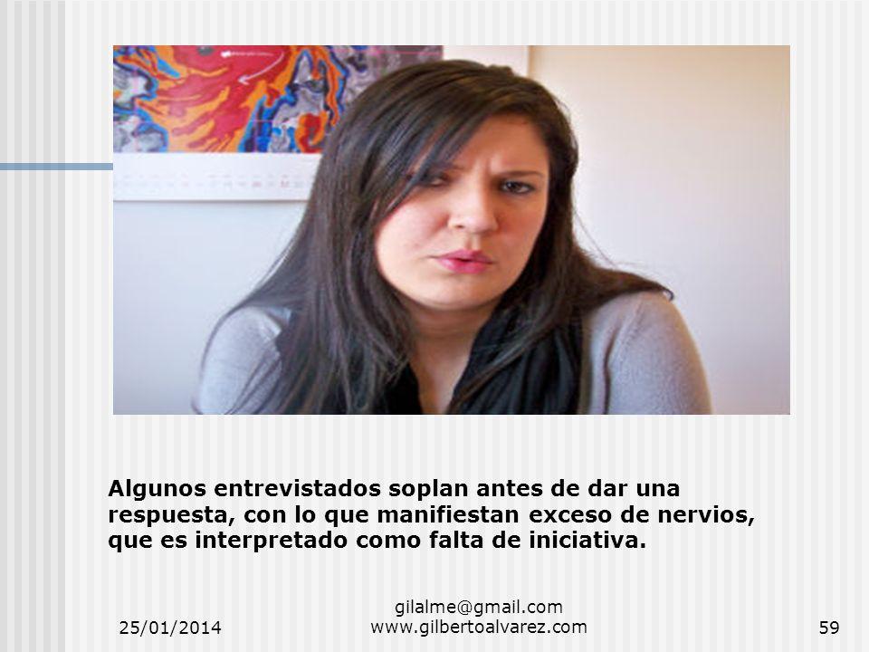 25/01/2014 gilalme@gmail.com www.gilbertoalvarez.com59 Algunos entrevistados soplan antes de dar una respuesta, con lo que manifiestan exceso de nervi