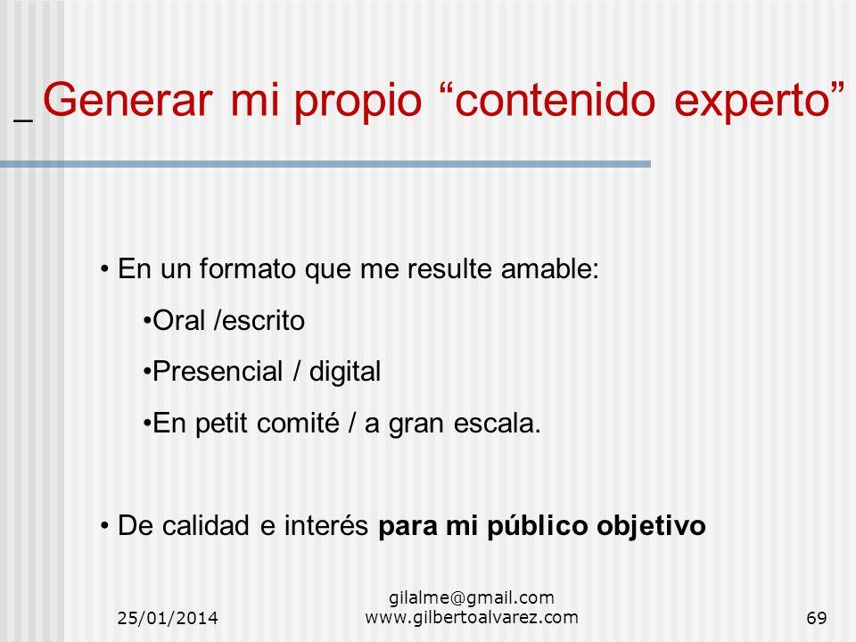 _ Generar mi propio contenido experto En un formato que me resulte amable: Oral /escrito Presencial / digital En petit comité / a gran escala. De cali