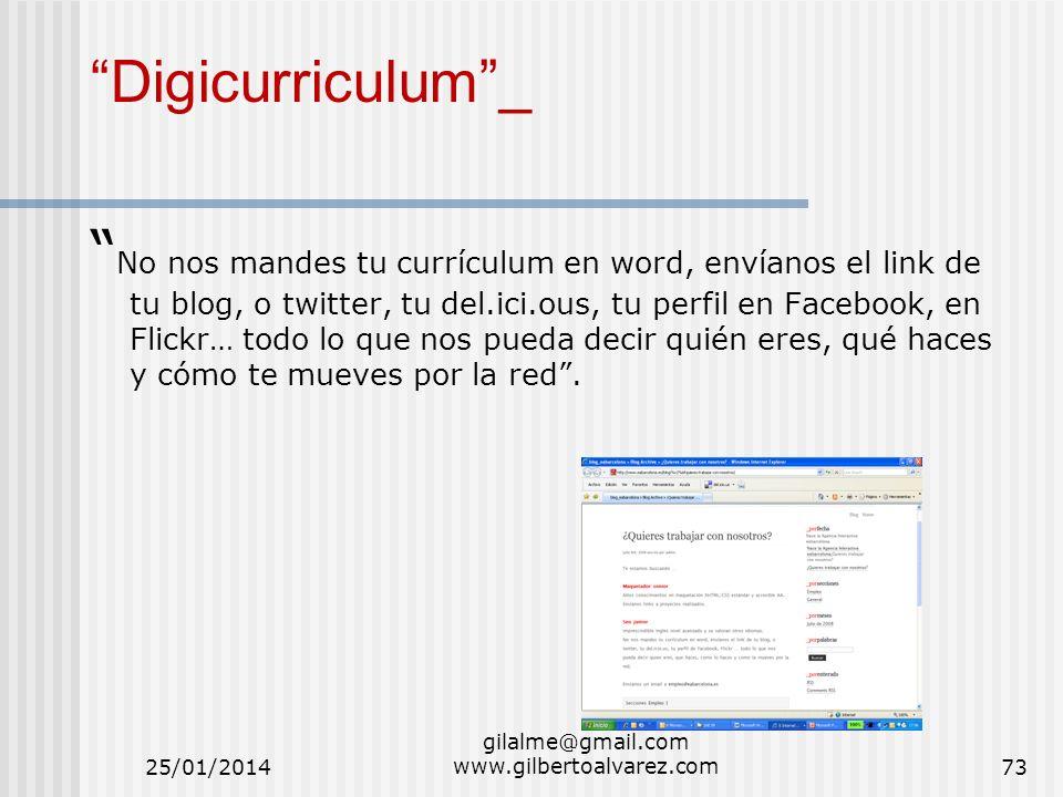 Digicurriculum_ No nos mandes tu currículum en word, envíanos el link de tu blog, o twitter, tu del.ici.ous, tu perfil en Facebook, en Flickr… todo lo