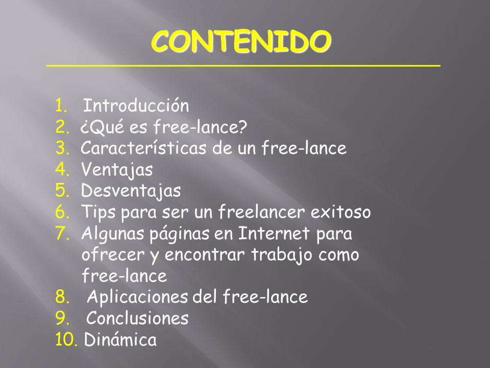 1. Introducción 2. ¿Qué es free-lance? 3. Características de un free-lance 4. Ventajas 5. Desventajas 6. Tips para ser un freelancer exitoso 7. Alguna