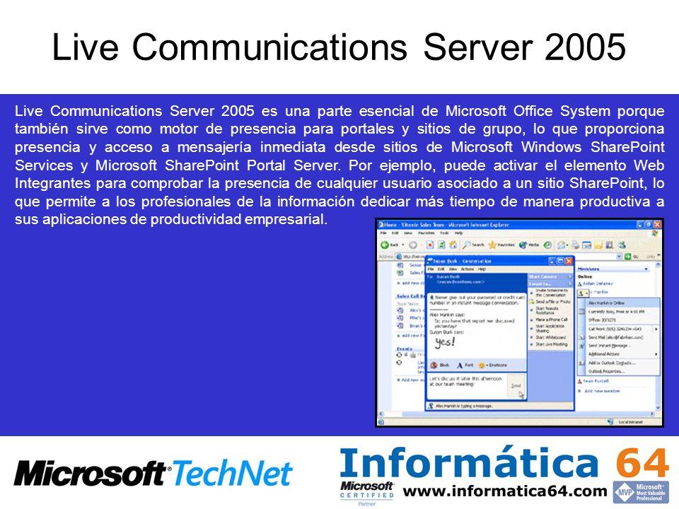 Live Communications Server 2005 Live Communications Server 2005 es una parte esencial de Microsoft Office System porque también sirve como motor de presencia para portales y sitios de grupo, lo que proporciona presencia y acceso a mensajería inmediata desde sitios de Microsoft Windows SharePoint Services y Microsoft SharePoint Portal Server.