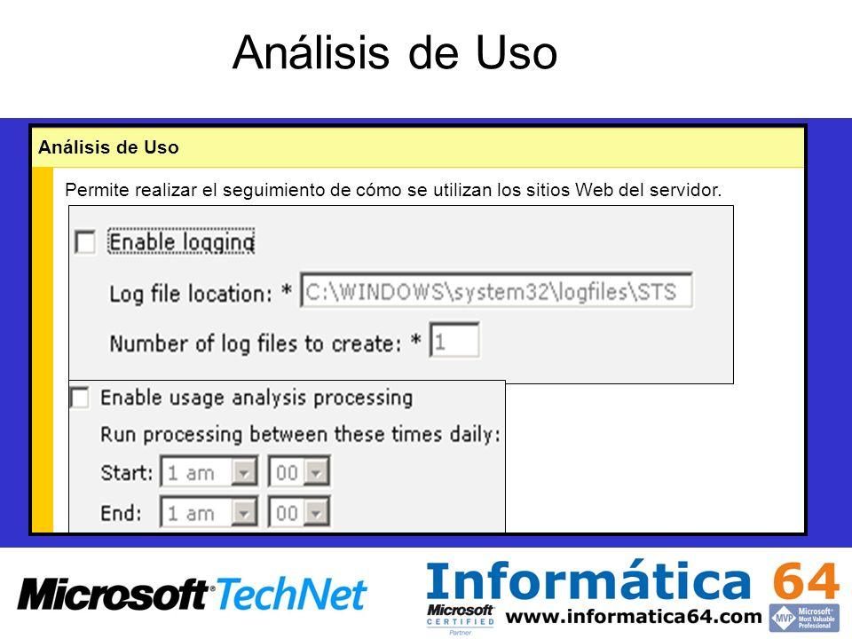 Análisis de Uso Permite realizar el seguimiento de cómo se utilizan los sitios Web del servidor.