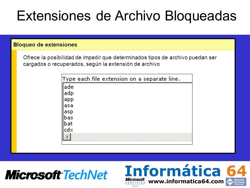 Extensiones de Archivo Bloqueadas Ofrece la posibilidad de impedir que determinados tipos de archivo puedan ser cargados o recuperados, según la extensión de archivo Bloqueo de extensiones