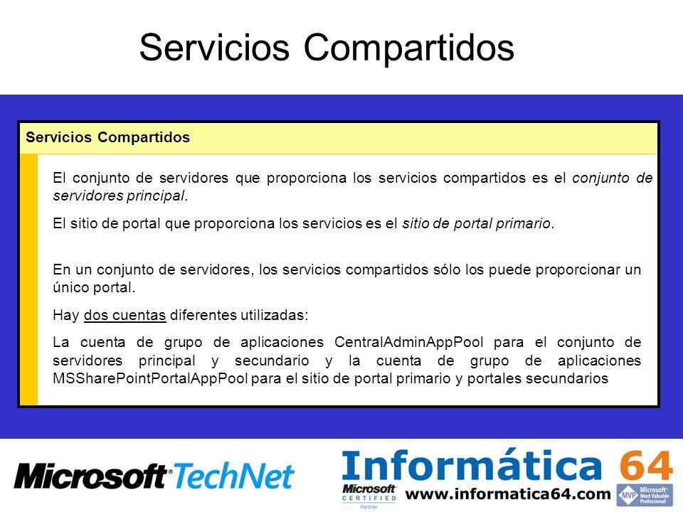 Servicios Compartidos El conjunto de servidores que proporciona los servicios compartidos es el conjunto de servidores principal.