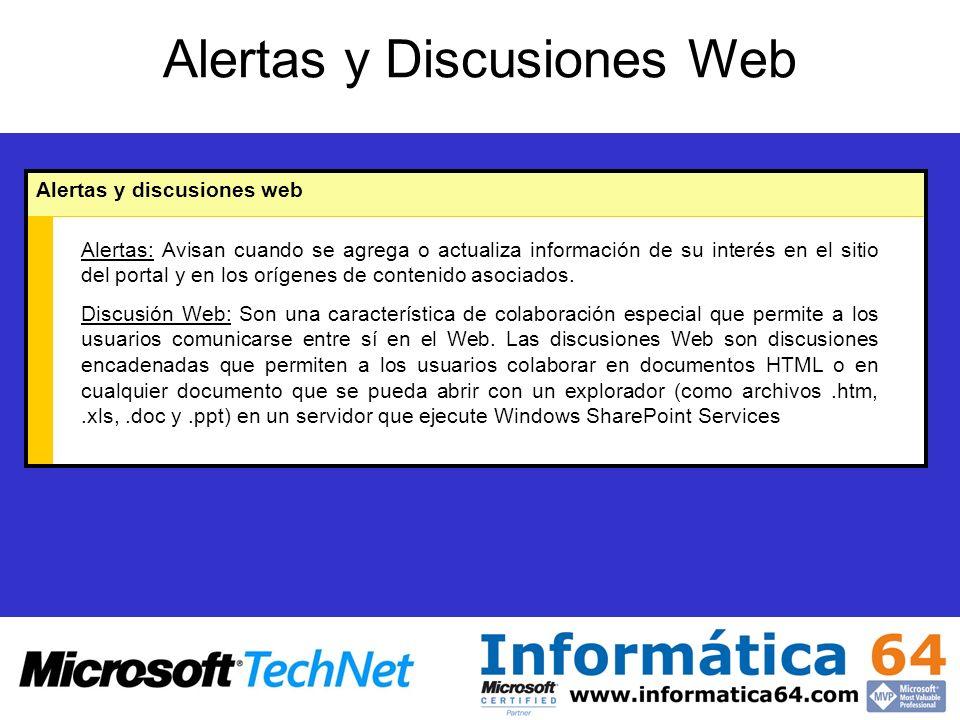 Alertas y Discusiones Web Alertas y discusiones web Alertas: Avisan cuando se agrega o actualiza información de su interés en el sitio del portal y en los orígenes de contenido asociados.