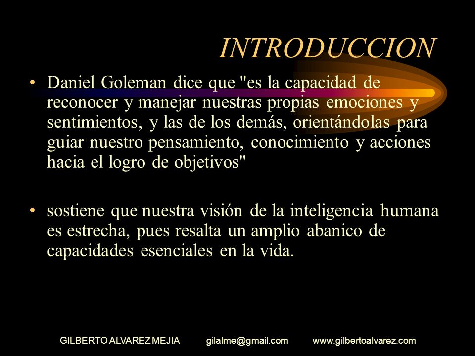 GILBERTO ALVAREZ MEJIA gilalme@gmail.com www.gilbertoalvarez.com EMOCIONES PRIMARIAS IRA MIEDO FELICIDAD AMOR SORPRESA DISGUSTO TRISTEZA