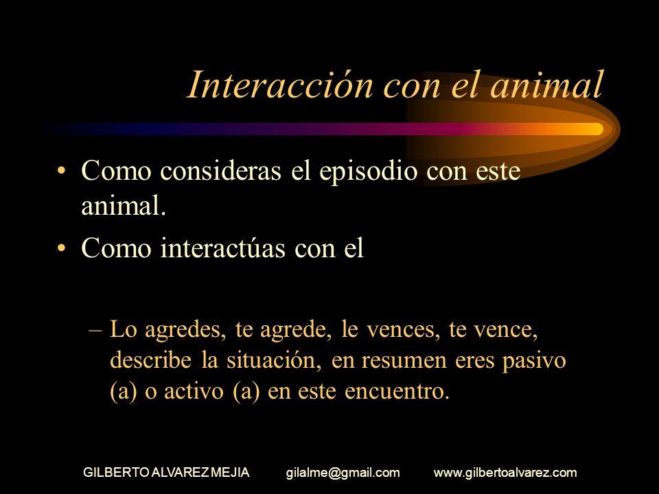 GILBERTO ALVAREZ MEJIA gilalme@gmail.com www.gilbertoalvarez.com Un animal Inicias tu recorrido y cuando menos lo piensas aparece un animal Que animal
