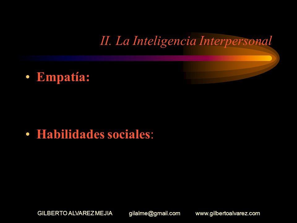 GILBERTO ALVAREZ MEJIA gilalme@gmail.com www.gilbertoalvarez.com COMPETENCIAS DEL COCIENTE EMOCIONAL LA CREATIVIDAD Asumir proyectos novedosos Participación en la discusión de ideas Soñar con el futuro Brillantez en las ideas Percepción sobre el éxito