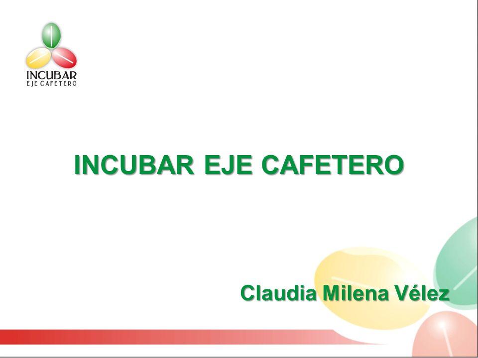 INCUBAR EJE CAFETERO Claudia Milena Vélez Claudia Milena Vélez
