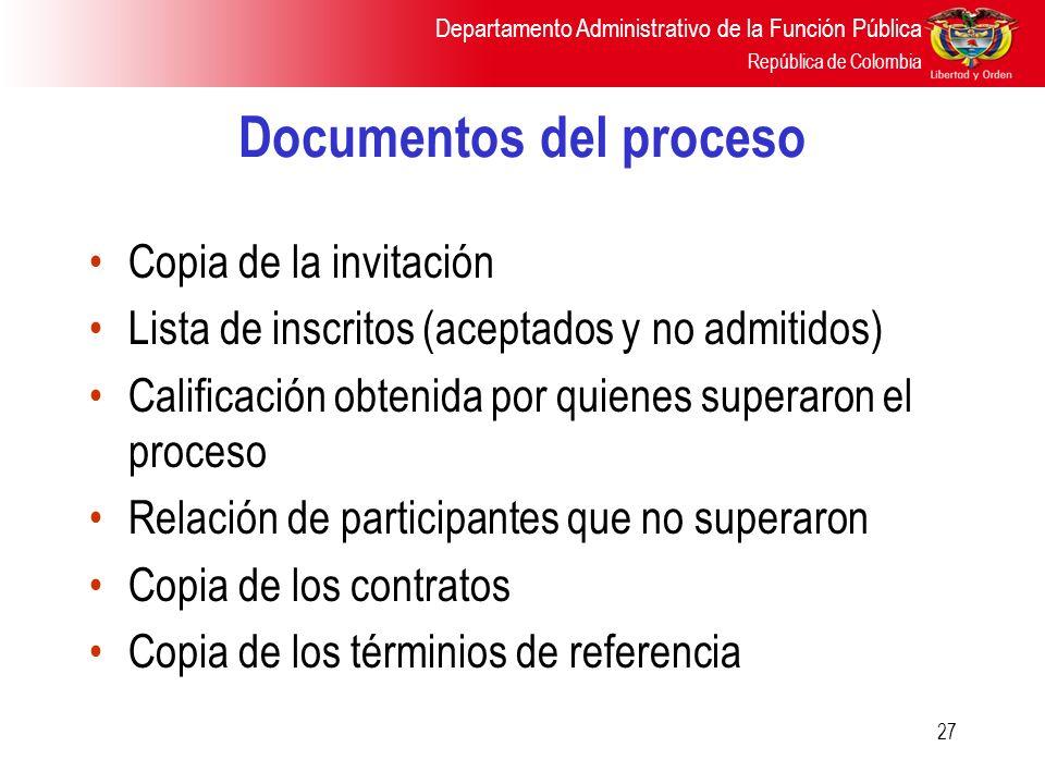Departamento Administrativo de la Función Pública República de Colombia 27 Documentos del proceso Copia de la invitación Lista de inscritos (aceptados