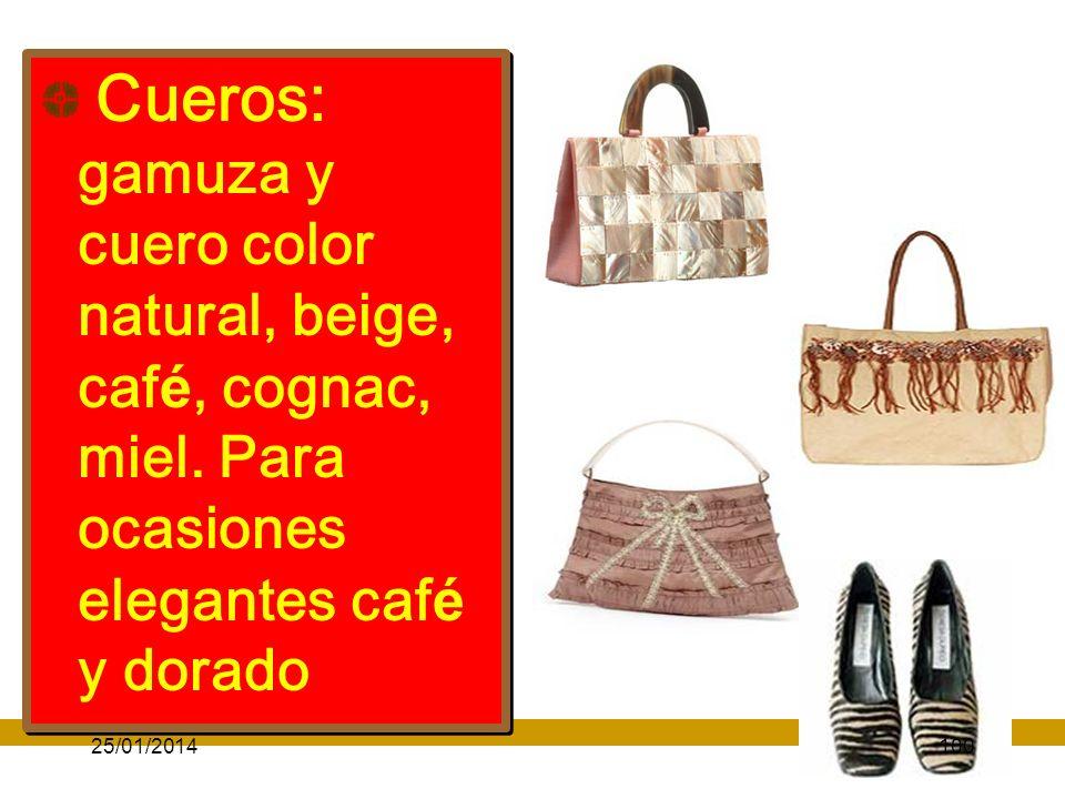 Cueros: gamuza y cuero color natural, beige, caf é, cognac, miel.