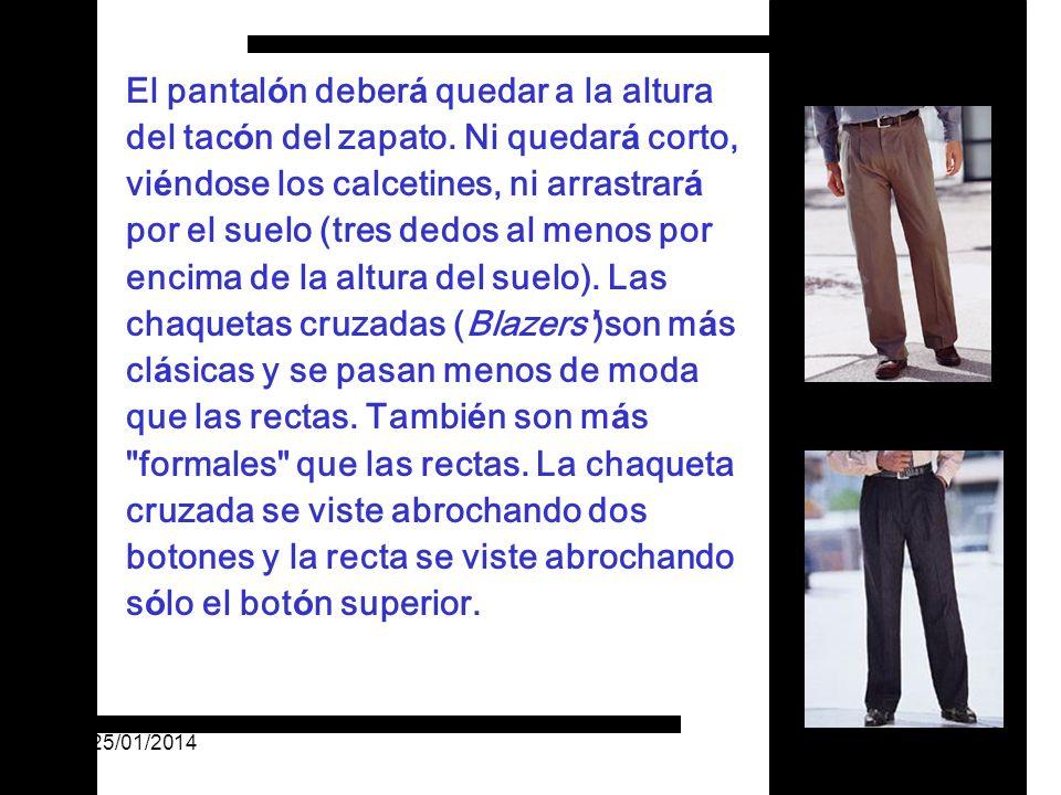 El pantal ó n deber á quedar a la altura del tac ó n del zapato.