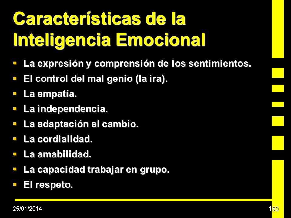 Características de la Inteligencia Emocional La expresión y comprensión de los sentimientos. La expresión y comprensión de los sentimientos. El contro