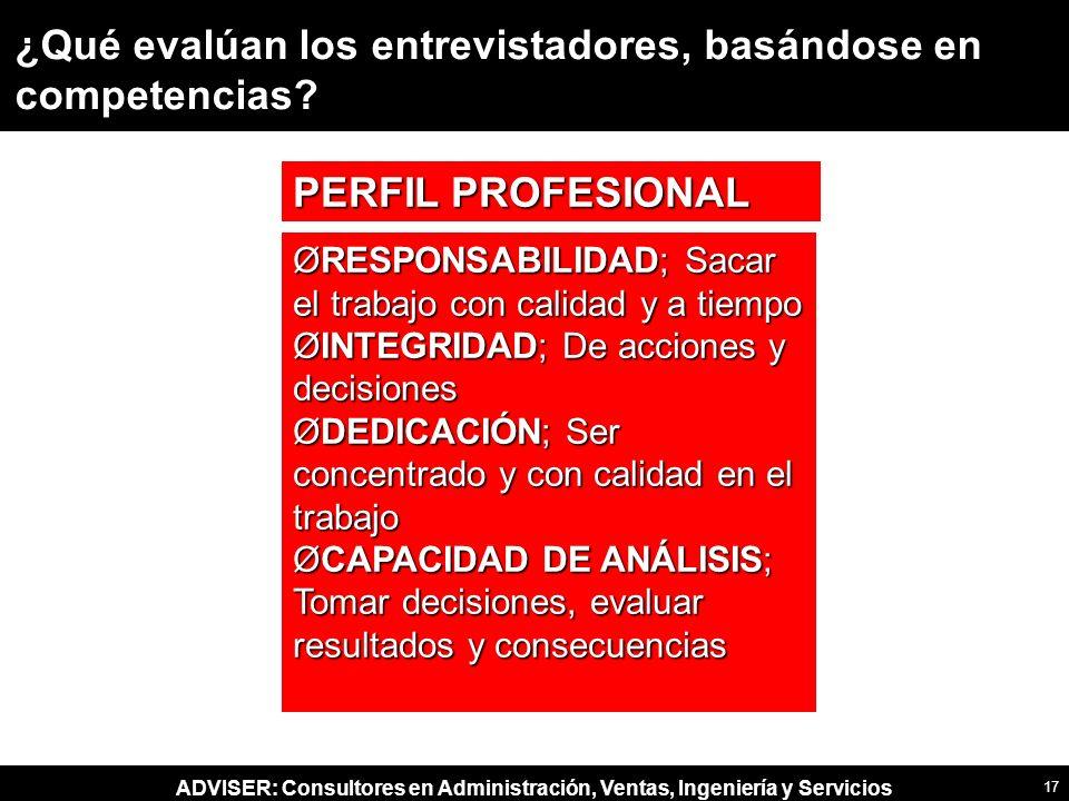 ADVISER: Consultores en Administración, Ventas, Ingeniería y Servicios ¿Qué evalúan los entrevistadores, basándose en competencias.