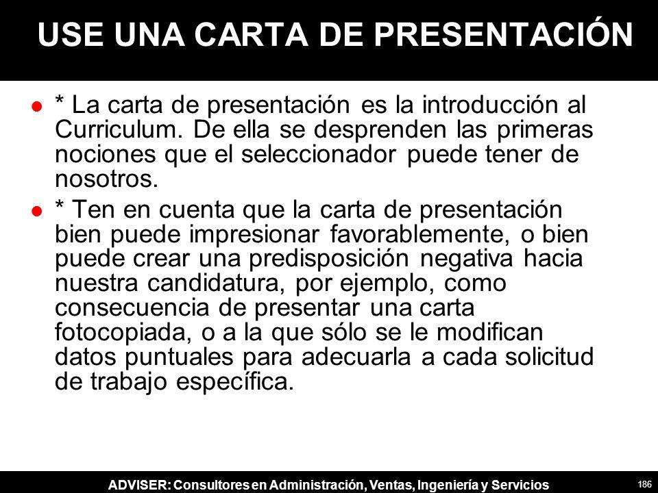 ADVISER: Consultores en Administración, Ventas, Ingeniería y Servicios l * La carta de presentación es la introducción al Curriculum.