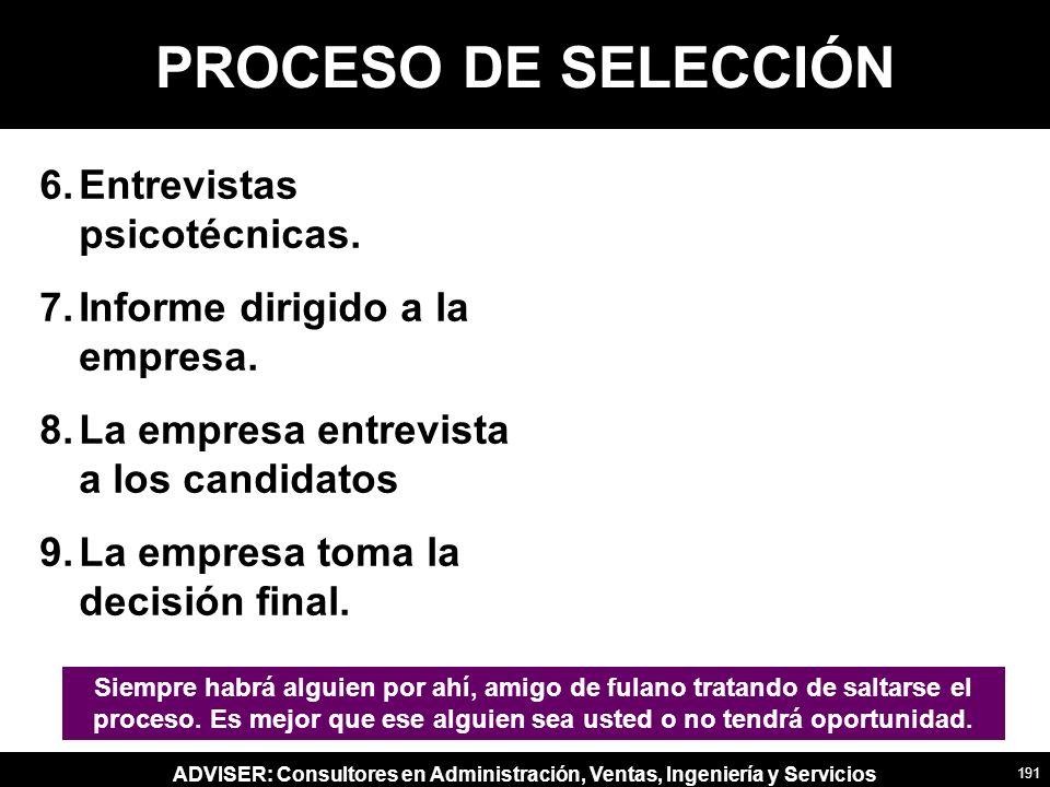 ADVISER: Consultores en Administración, Ventas, Ingeniería y Servicios PROCESO DE SELECCIÓN 6.Entrevistas psicotécnicas.