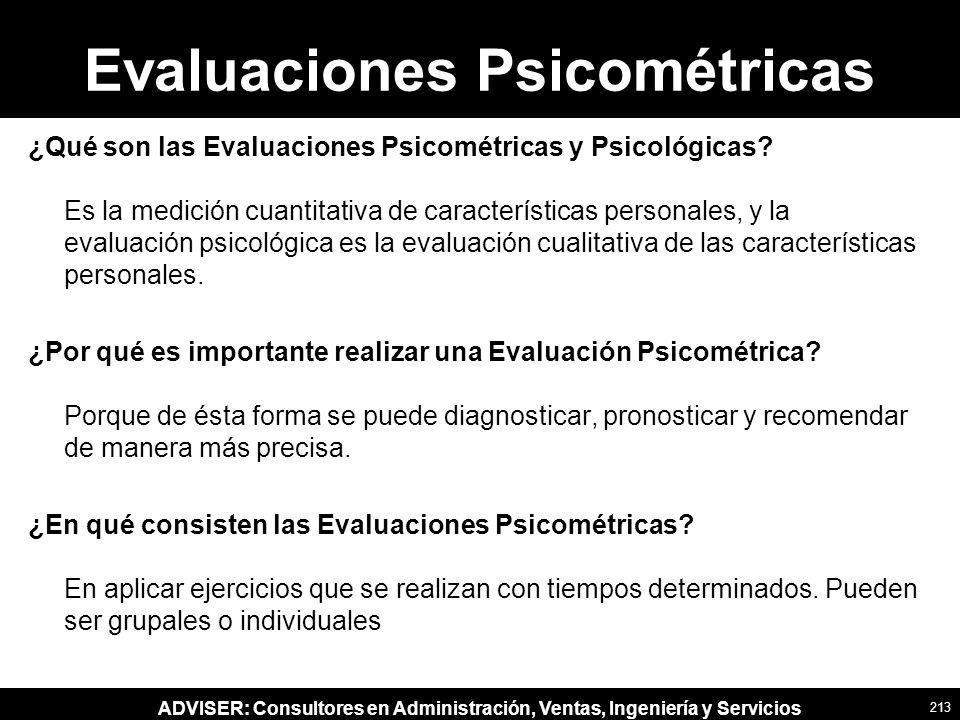 ADVISER: Consultores en Administración, Ventas, Ingeniería y Servicios Evaluaciones Psicométricas ¿Qué son las Evaluaciones Psicométricas y Psicológic