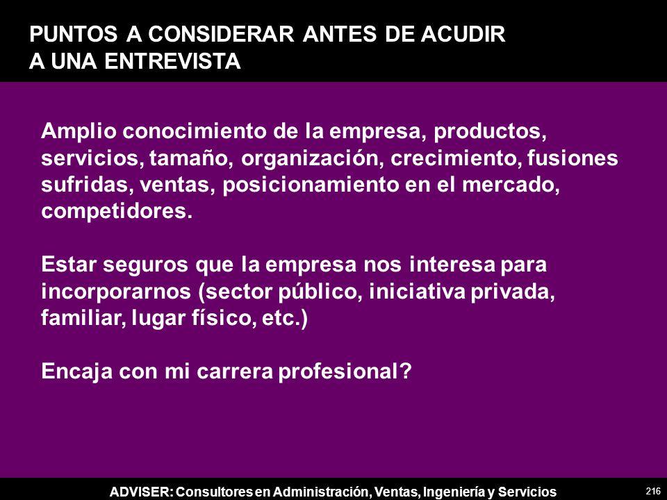 ADVISER: Consultores en Administración, Ventas, Ingeniería y Servicios Amplio conocimiento de la empresa, productos, servicios, tamaño, organización,