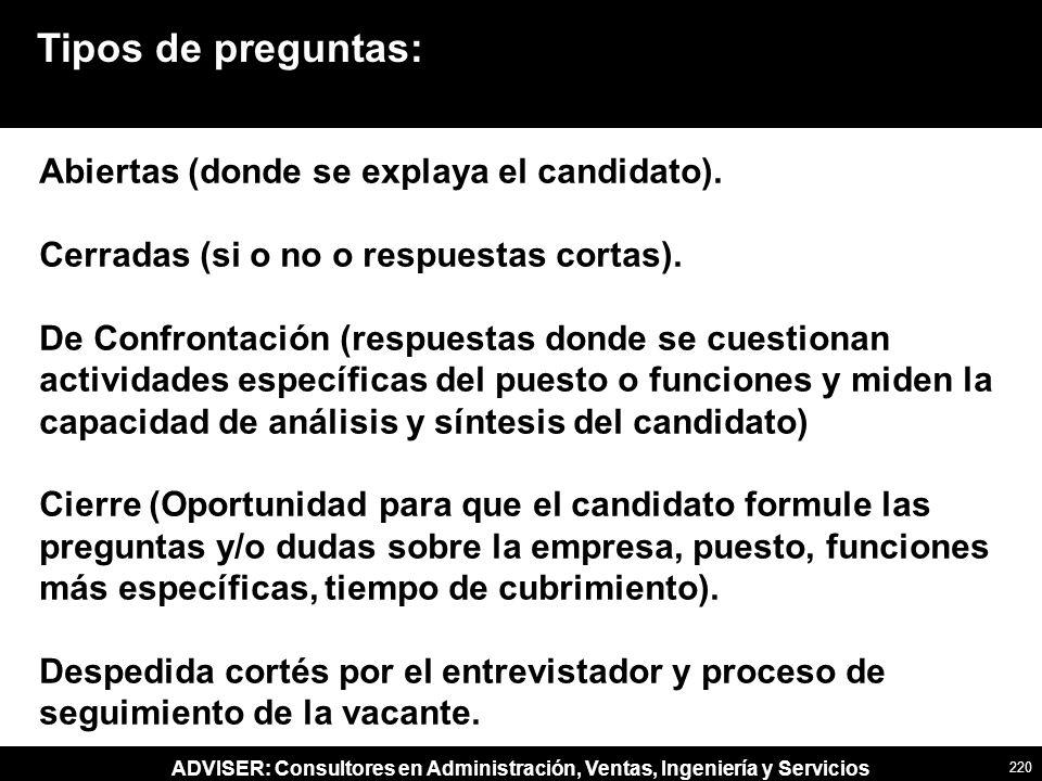 ADVISER: Consultores en Administración, Ventas, Ingeniería y Servicios Abiertas (donde se explaya el candidato). Cerradas (si o no o respuestas cortas