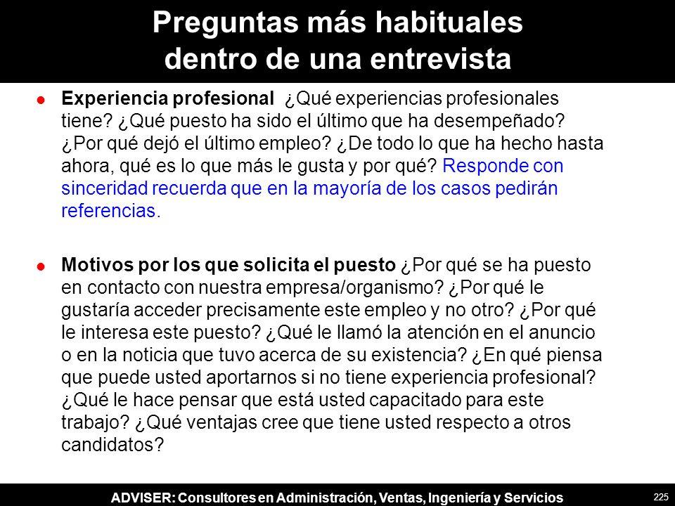 ADVISER: Consultores en Administración, Ventas, Ingeniería y Servicios Preguntas más habituales dentro de una entrevista l Experiencia profesional ¿Qu