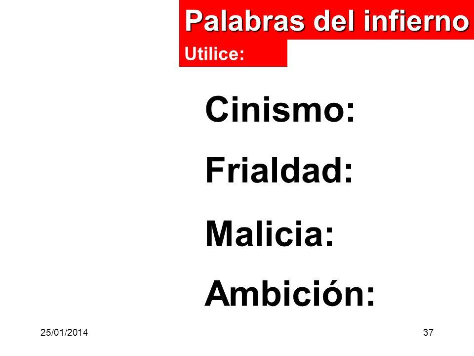Palabras del infierno Ambición: Cinismo: Frialdad: Malicia: Utilice: 25/01/201437