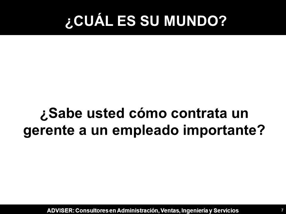 ADVISER: Consultores en Administración, Ventas, Ingeniería y Servicios ACTITUD ANTE EL CAMBIO.