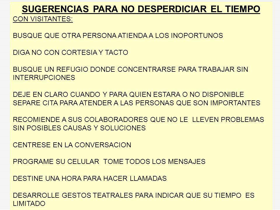 25/01/2014gilalme@gmail.com cel: 3006195556 27 SUGERENCIAS PARA NO DESPERDICIAR EL TIEMPO CON VISITANTES: BUSQUE QUE OTRA PERSONA ATIENDA A LOS INOPOR