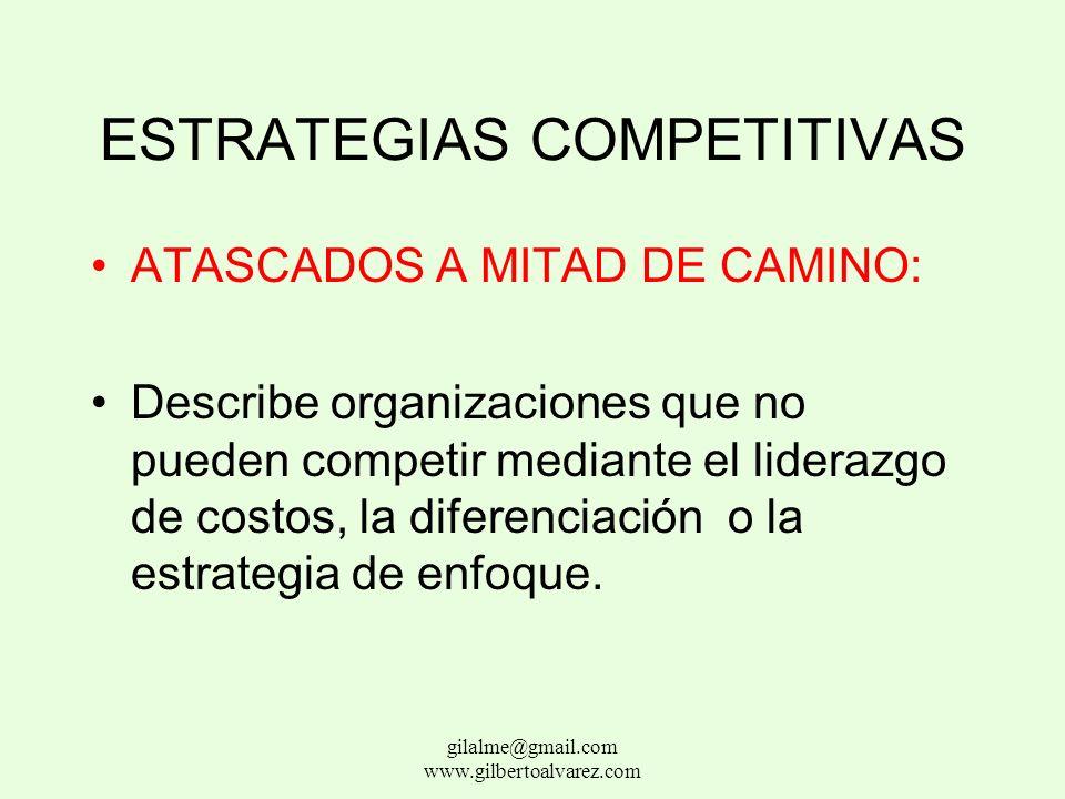 ESTRATEGIAS COMPETITIVAS ESTRATEGIA DE ENFOQUE: Estrategia que sigue una organización cuando busca una ventaja de costos o de diferenciación en un seg
