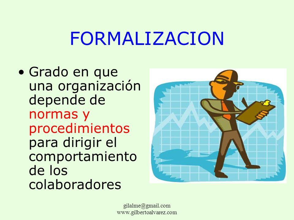 COMPLEJIDAD Cantidad de diferenciación en una organización A mayor división del trabajo mas jerarquía gilalme@gmail.com www.gilbertoalvarez.com