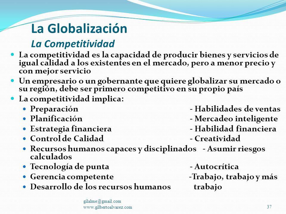 La Globalización ¿ Qué Es ? Es la oportunidad que tienen todos los empresarios o las regiones de producir y vender sus productos o servicios en cualqu