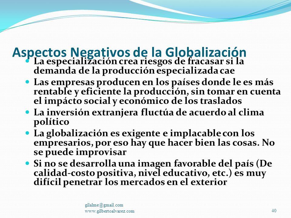 Aspectos Positivos de la Globalización La globalización trae inversión extranjera a los países La globalización trae trabajo a países que no tienen La