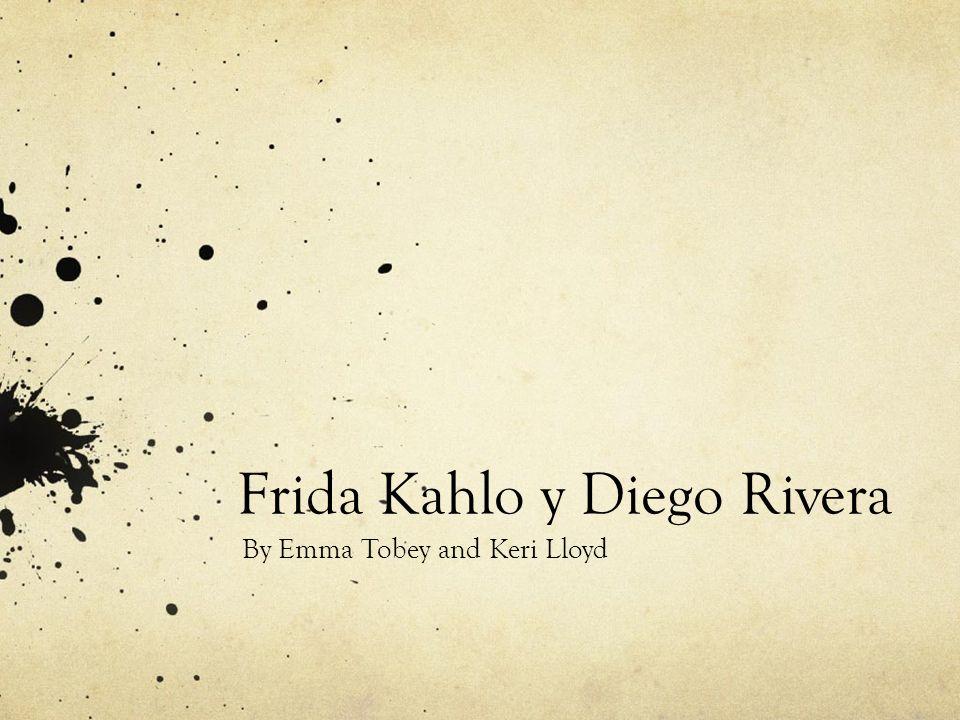 Frida Kahlo y Diego Rivera By Emma Tobey and Keri Lloyd
