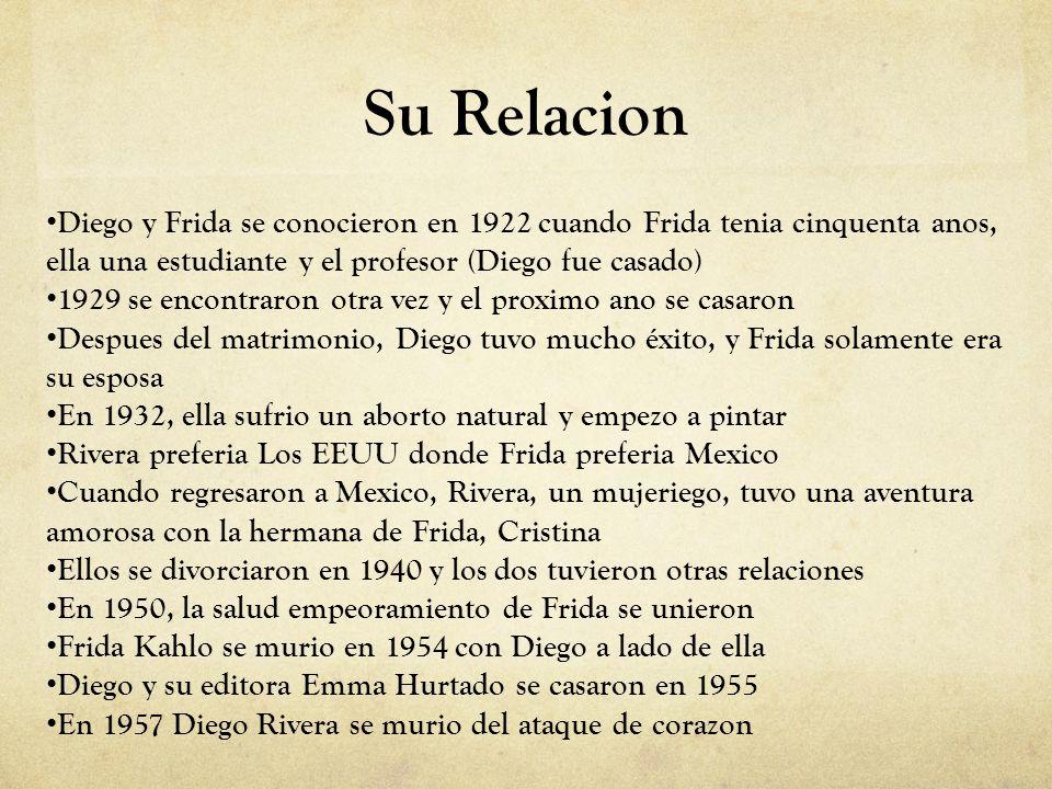 Su Relacion Diego y Frida se conocieron en 1922 cuando Frida tenia cinquenta anos, ella una estudiante y el profesor (Diego fue casado) 1929 se encont