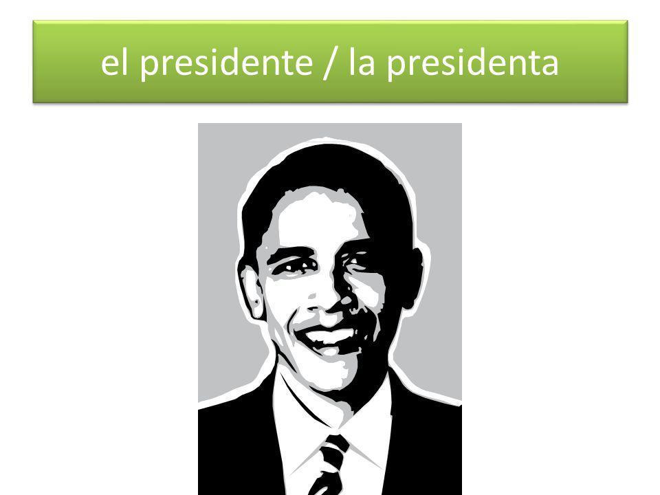 el presidente / la presidenta