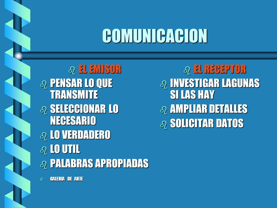 LA COMUNICACION bCbCbCbCONDICIONANTES: - EVITAR TRAMPAS bCbCbCbCONVERSACIÓN CRUZADA ENTIENDEN TODOS LOS MISMO? bLbLbLbLA CORBATA bUbUbUbUNIFICACION DE